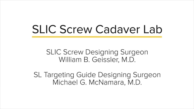 SLIC Screw Cadaver Lab with Dr. Geissler and Dr. Bindra